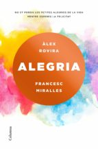 alegria francesc miralles alex rovira celma 9788466423243