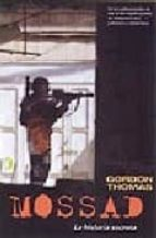 mossad: la historia secreta-gordon thomas-9788466621243