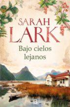 bajo cielos lejanos (ebook)-sarah lark-9788466663243