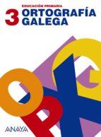 Ortografía galega 3 por Vv.Aa.