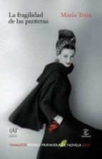 la fragilidad de las panteras (finalista premio primavera de nove la 2010)-maria tena-9788467033243