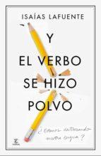 Y EL VERBO SE HIZO POLVO (EBOOK)