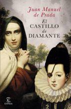 el castillo de diamante-juan manuel de prada-9788467045543