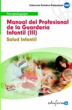 manual del profesional de la guarderia infantil (iii). salud infa ntil 9788467601343