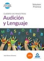 cuerpo de maestros audición y lenguaje. volumen práctico 9788467679243