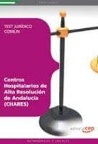 CENTROS HOSPITALARIOS DE ALTA RESOLUCION DE ANDALUCIA (CHARES). T EST JURIDICO COMUN