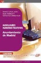 AUXILIARES ADMINISTRATIVOS AYUNTAMIENTO DE MADRID. WORD Y EXCEL 2 003: GUIA TEORICA Y SUPUESTOS OFIMATICOS (2ª ED.)