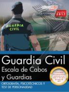 ortografia, psicotecnicos y test de personalidad: escala de cabos y guardias de la guardia civil-9788468176543