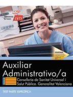 auxiliar administrativo/a. conselleria de sanitat universal i salut pública. generalitat valenciana. test parte específica-9788468178943