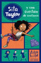sita taylor: sita taylor y una cuestión de confianza, n.º 2-alisa wild-ben wood-9788468334943