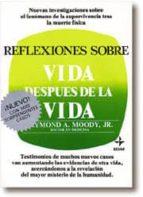 reflexiones sobre vida despues de la vida (7ª ed.) raymond a. moody 9788471665843
