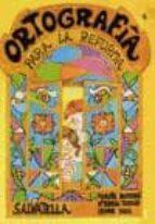 ORTOGRAFIA PARA LA REFORMA 4 (2ª ED.)