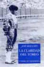 LA CLARIDAD DEL TOREO (2ª ED.)