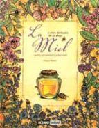 la miel y otros derivados de la abeja. polen, propoleo y jalea re al-laura torres-9788475565743