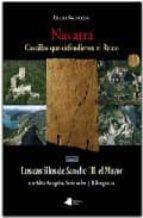 NAVARRA: CASTILLOS QUE DEFENDIERON AL REINO.(TOMO II) LOS CASTILL OS DE SANCHO III, EL MAYOR EN ALTO ARAGON, SOBRARBE Y RIBAGORZA