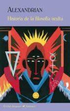 historia de la filosofía oculta sarane alexandrian 9788477027843