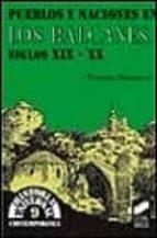 pueblos y naciones en los balcanes, siglos xix-xx-francesc bonamusa-9788477385943