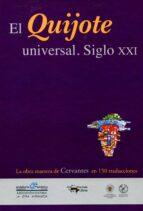 el quijote universal. siglo xxi-miguel de cervantes saavedra-9788477749943