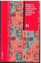envejecer en femenino. las mujeres mayores en españa a comienzos del siglo xxi-9788477999843