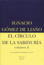 el circulo de la sabiduria, ii: los mandalas del budismo tantrico-ignacio gomez de liaño-9788478444243