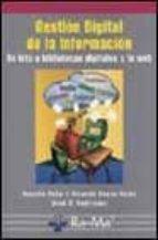 GESTION DIGITAL DE LA INFORMACION: DE BITS A BIBLIOTECAS DIGITALE S