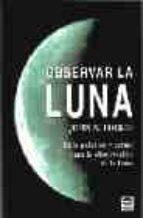 observar la luna: guia practica y actual para la observacion de l a luna-john s. folkes-9788479024543
