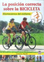 la posicion correcta sobre la bicicleta: biomecanica del ciclismo-juliane neub-9788479029043
