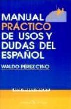 manual practico de usos y dudas del español waldo perez cino 9788479621643