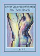 los cien mejores poemas de amor de la lengua española 9788479628543