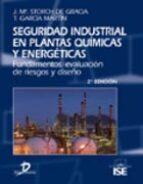 seguridad industrial en plantas quimicas y energeticas jose maria storch de gracia 9788479788643