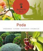 poda: 12 tecnicas basicias, 21 actividades 60 plantas faciles, 50 palabras clave (jardineria facil) 9788480166843