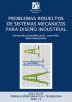 problemas resueltos de sistemas mecanicos para diseño industrial antonio perez gonzalez 9788480218443