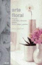 ARTE FLORAL: FILOSOFIA MATERIALES Y TECNICAS