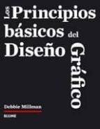 los principios basicos del diseño grafico-millman debbie-9788480768443
