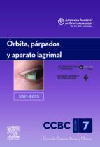 seccion 7: orbita, parpados y aparato lagrimal 2011 2012 john bryan holds 9788480869843