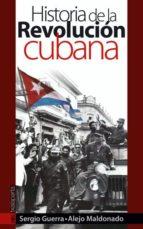 historia de la revolucion cubana-sergio guerra-alejo maldonado-9788481365443