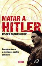 matar a hitler roger moorhouse 9788483067543
