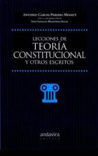 lecciones de teoría constitucional y otros escritos-antonio-carlos pereira menaut-9788484089643