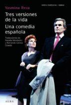 TRES VERSIONES DE LA VIDA UNA COMEDIA ESPAÑOLA (EBOOK)