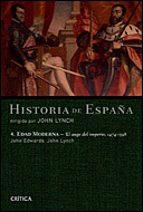 historia de españa (vol. iv): el auge de imperio, 1474 1598 john lynch john edwards 9788484326243