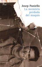 la memoria perduda dels maquis (finalista premi pere calders)-josep paniello-9788484379843