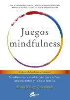 juegos mindfulness: mindfulness y meditación para niños, adolescentes y toda la familia-susan kaiser greenland-9788484456643