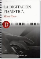 la digitacion pianistica (2ª ed)-albert nieto-9788484653943