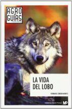 la vida del lobo fernando jordan montes 9788484766643