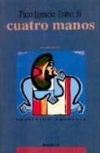 a cuatro manos paco ignacio (1949  ) taibo ii 9788485631643