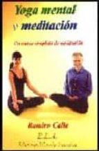 yoga mental y meditacion. un curso completo de meditacion-ramiro calle-9788485895243
