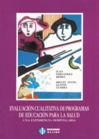 EVALUACION CUALITATIVA DE PROGRAMAS DE EDUCACION PARA LA SALUD