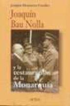 joaquin bau nolla y la restauracion de la monarquia-joaquin monserrat cavaller-9788487863943