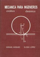 mecanica para ingenieros (7ª ed.) eloisa lopez perez 9788488012043