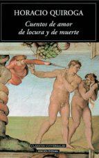 cuentos de amor de locura y de muerte-horacio quiroga-9788489163843